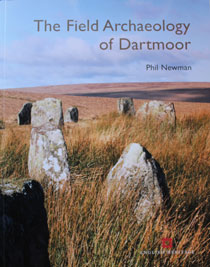 The Field Archaeology of Dartmoor-Auteur Phil Newman